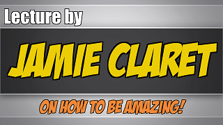 lecture-by-jamie-claret-how-to-be-amazing